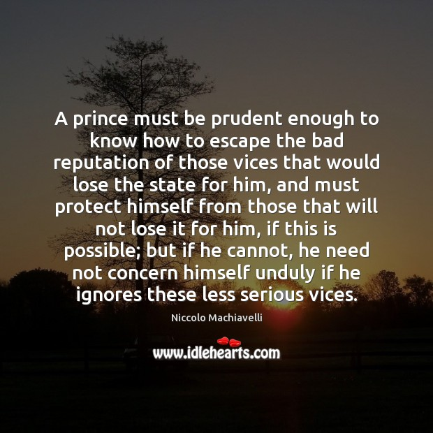 Image, A prince must be prudent enough to know how to escape the