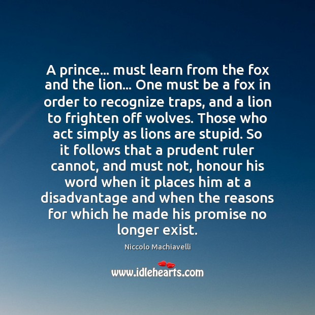 Image, A prince… must learn from the fox and the lion… One must