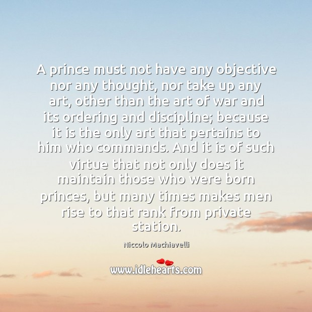A prince must not have any objective nor any thought, nor take Image