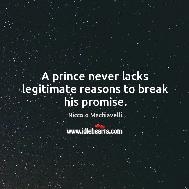 A prince never lacks legitimate reasons to break his promise. Image