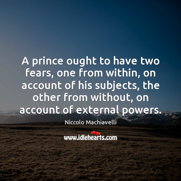 Image, A prince ought to have two fears, one from within, on account
