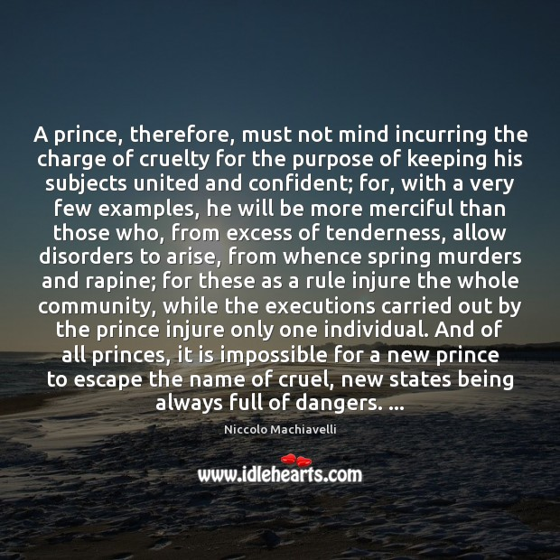 Image, A prince, therefore, must not mind incurring the charge of cruelty for