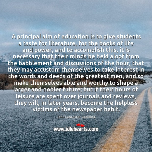 A principal aim of education is to give students a taste for Image
