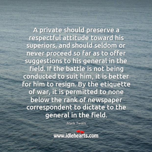 Image, A private should preserve a respectful attitude toward his superiors, and should