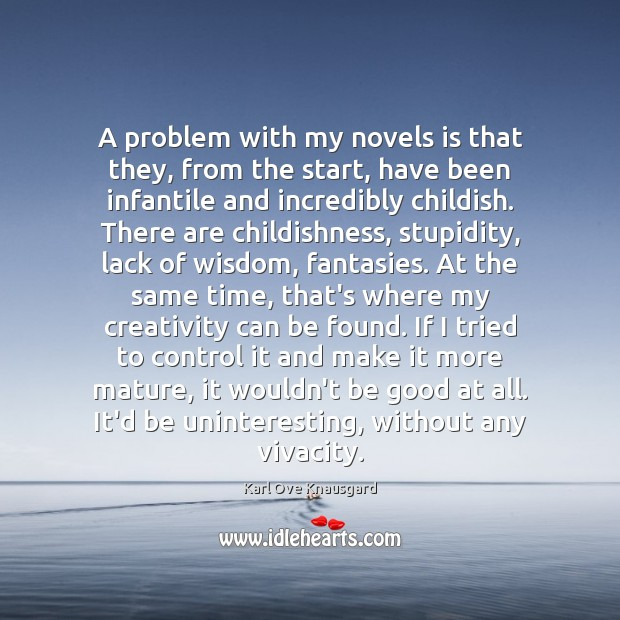 A problem with my novels is that they, from the start, have Image