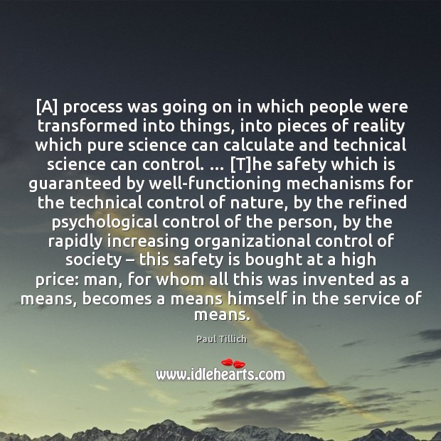[A] process was going on in which people were transformed into things, Paul Tillich Picture Quote
