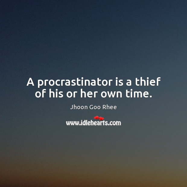 A procrastinator is a thief of his or her own time. Image