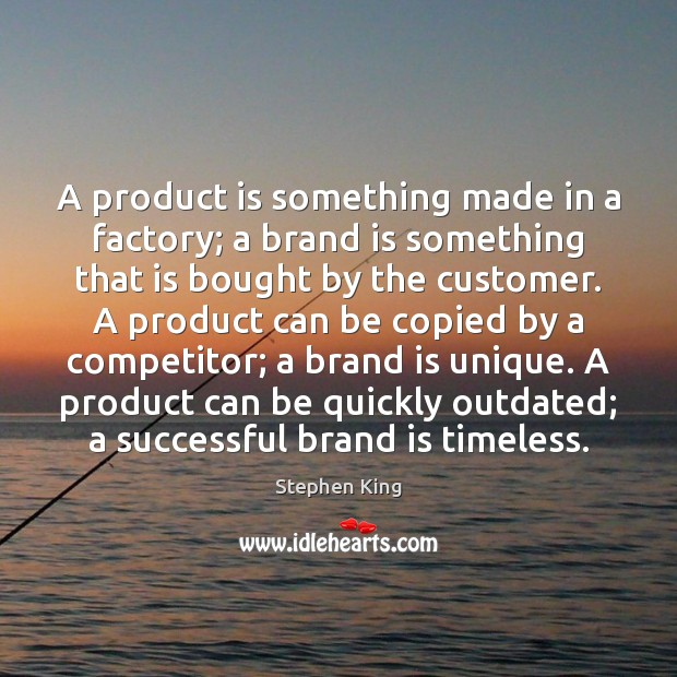 Image, A product is something made in a factory; a brand is something