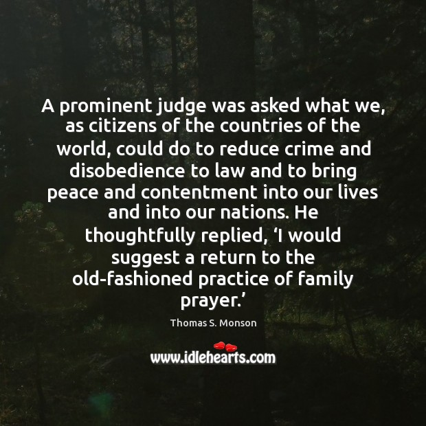 A prominent judge was asked what we, as citizens of the countries Crime Quotes Image