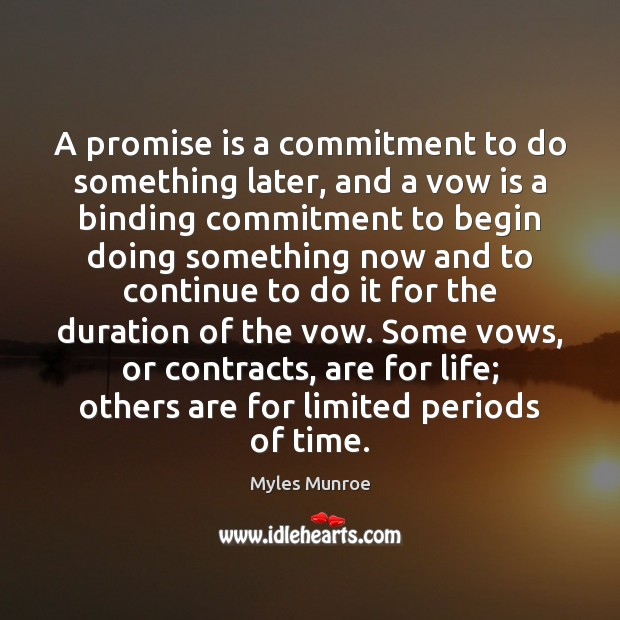 Image, A promise is a commitment to do something later, and a vow