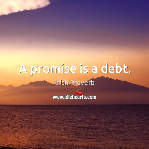 A promise is a debt. Image