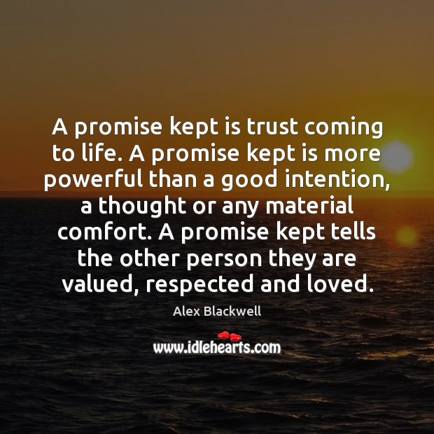 Image, A promise kept is trust coming to life. A promise kept is