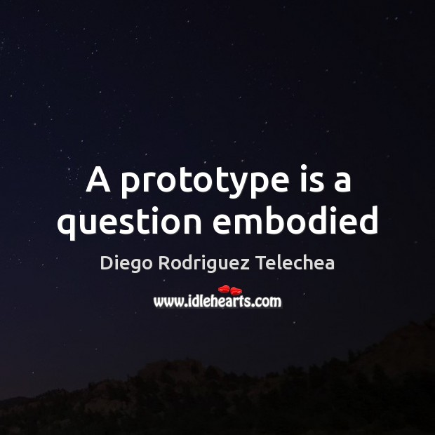 A prototype is a question embodied Image