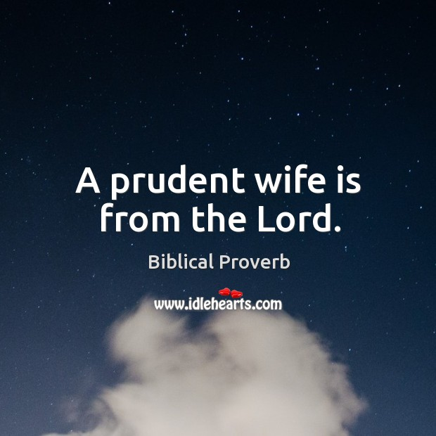 A prudent wife is from the lord. Biblical Proverbs Image