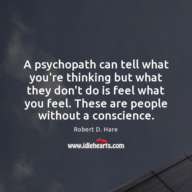 A psychopath can tell what you're thinking but what they don't do Image