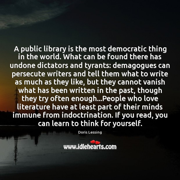 A public library is the most democratic thing in the world. What Image