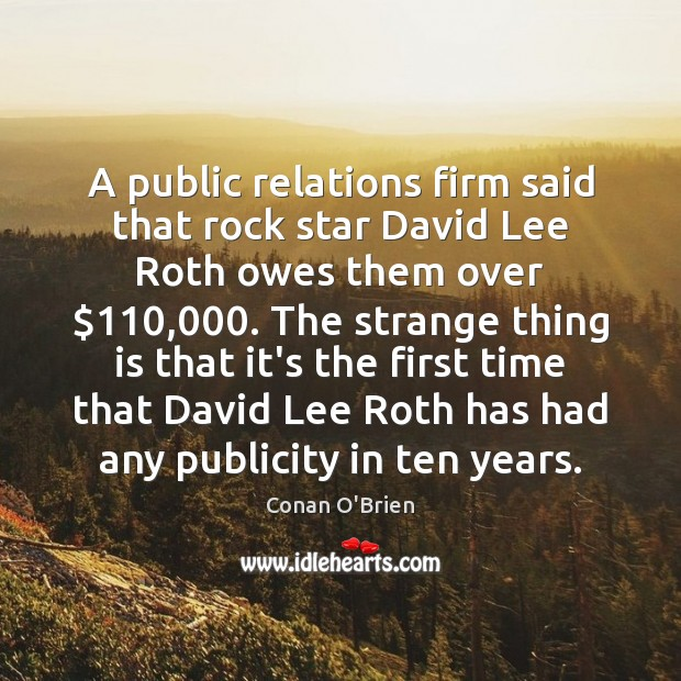 A public relations firm said that rock star David Lee Roth owes Image