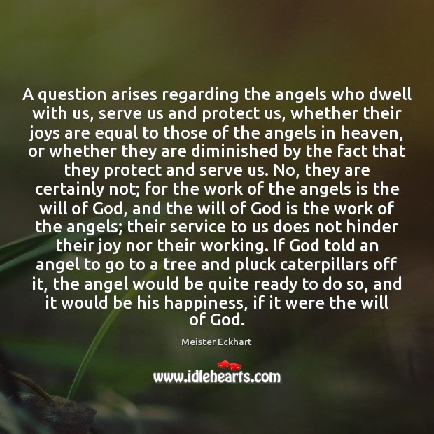 Image, A question arises regarding the angels who dwell with us, serve us