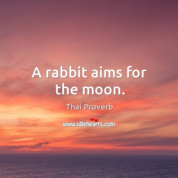 A rabbit aims for the moon. Thai Proverbs Image