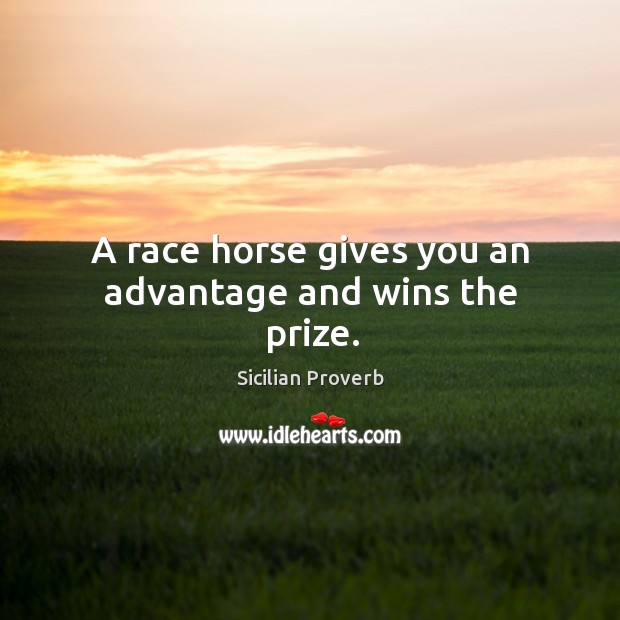 Image, A race horse gives you an advantage and wins the prize.