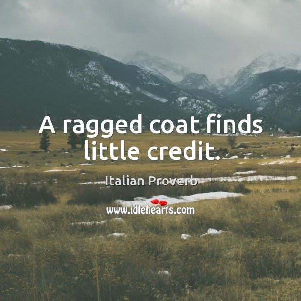 Image, A ragged coat finds little credit.