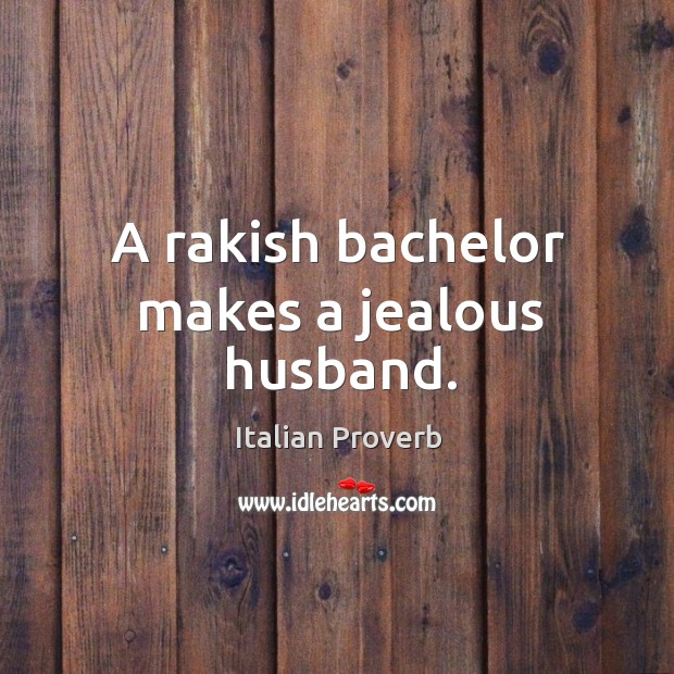 Image, A rakish bachelor makes a jealous husband.
