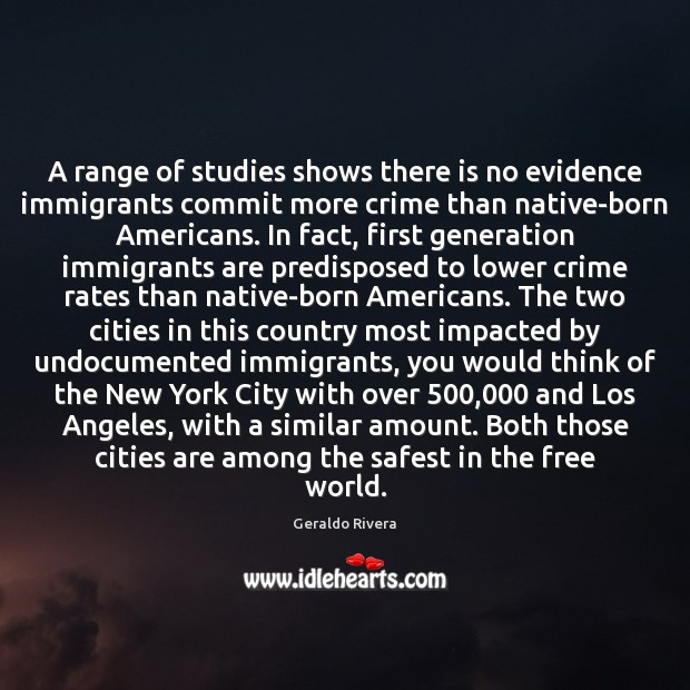 A range of studies shows there is no evidence immigrants commit more Image
