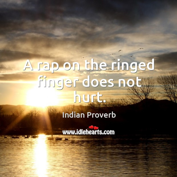 Image, A rap on the ringed finger does not hurt.