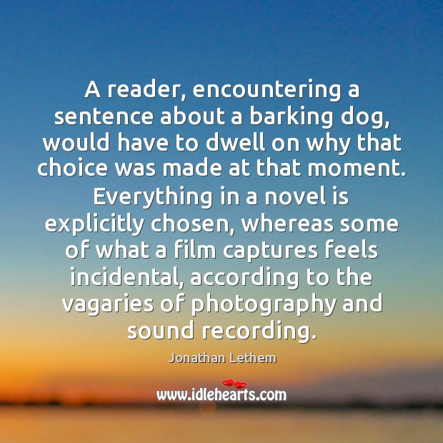 A reader, encountering a sentence about a barking dog, would have to Image