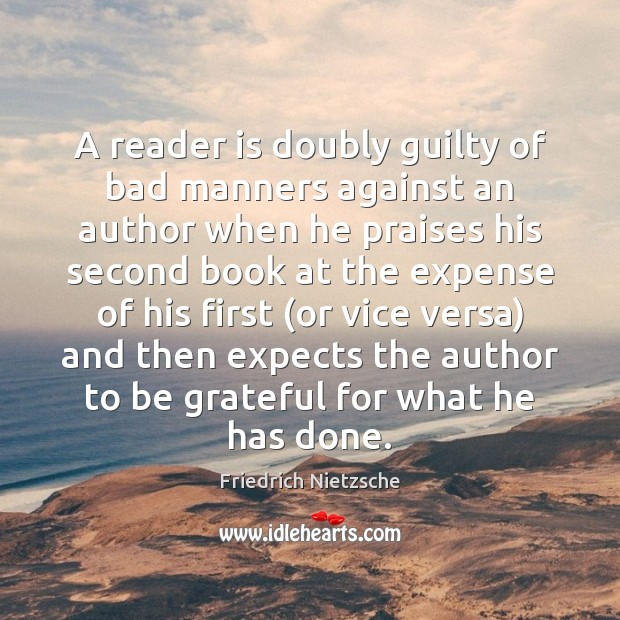 A reader is doubly guilty of bad manners against an author when Image