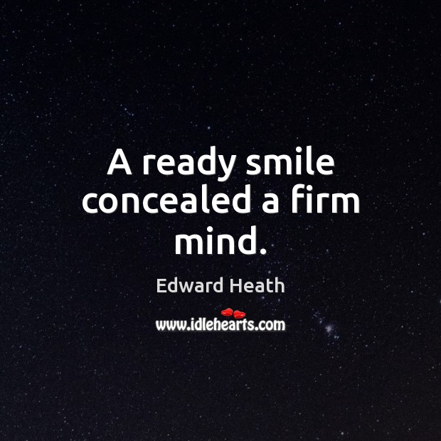 A ready smile concealed a firm mind. Image