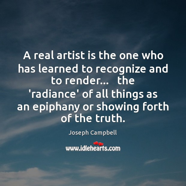 A real artist is the one who has learned to recognize and Joseph Campbell Picture Quote