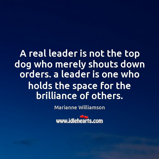 A real leader is not the top dog who merely shouts down Image