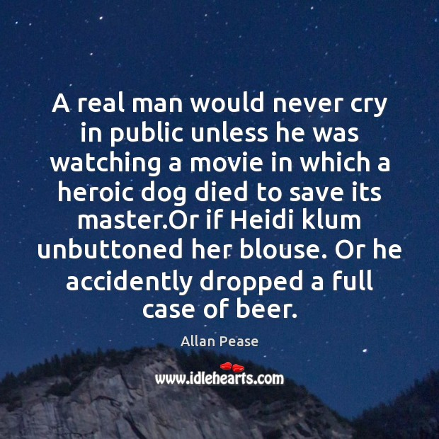 Image, A real man would never cry in public unless he was watching