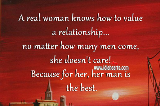 A Real Woman Knows How to Value a Relationship.