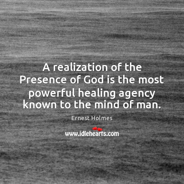 A realization of the Presence of God is the most powerful healing Image