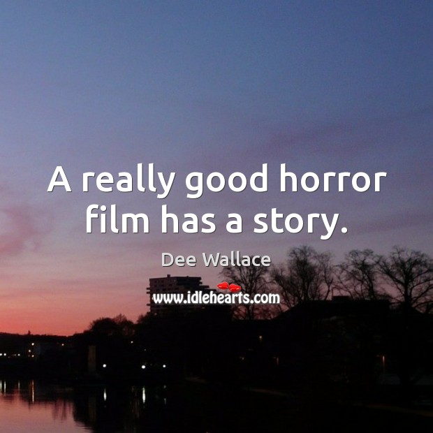 Image, A really good horror film has a story.
