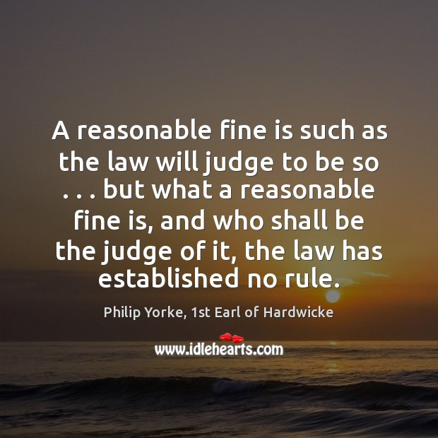 A reasonable fine is such as the law will judge to be Image