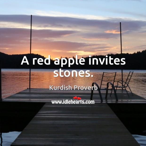 A red apple invites stones. Kurdish Proverbs Image