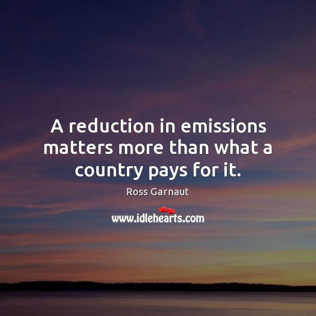 Image, A reduction in emissions matters more than what a country pays for it.
