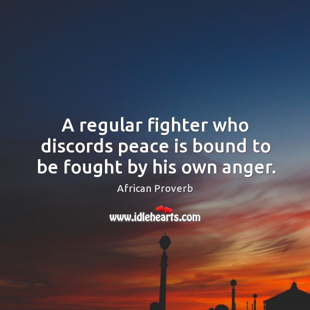 Image, A regular fighter who discords peace is bound to be fought by his own anger.
