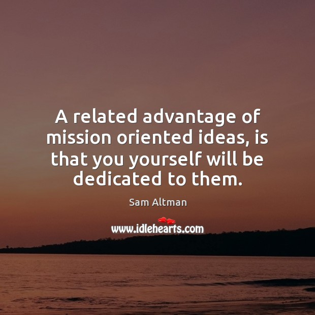 A related advantage of mission oriented ideas, is that you yourself will Image