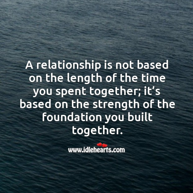 Image, A relationship is based on the strength of the foundation built together.