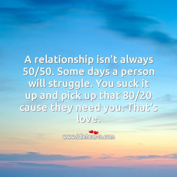 A relationship isn't always 50/50. Relationship Quotes Image