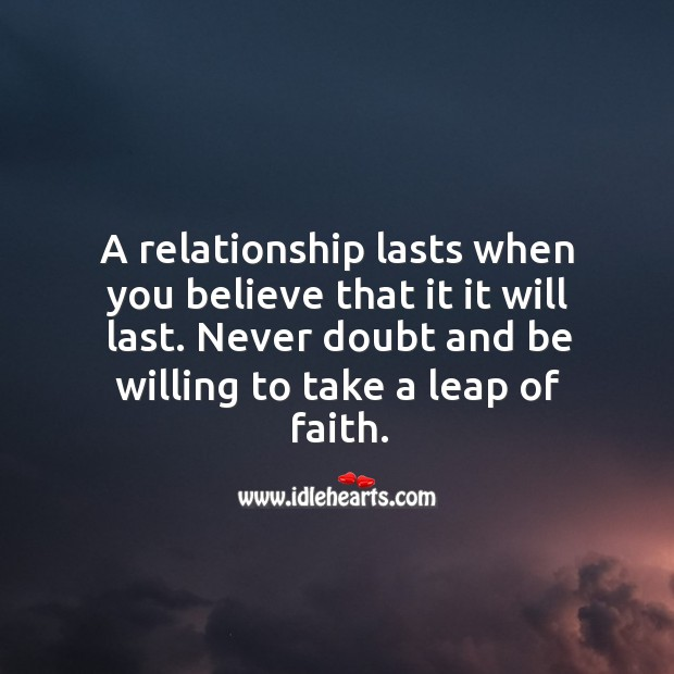 Image, A relationship lasts when you believe that it it will last.