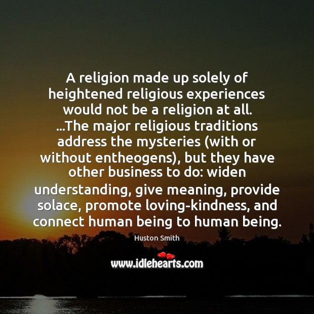 Image, A religion made up solely of heightened religious experiences would not be