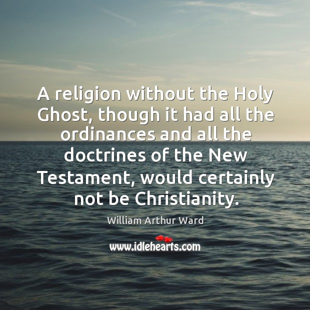 A religion without the Holy Ghost, though it had all the ordinances Image