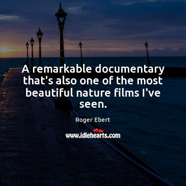 A remarkable documentary that's also one of the most beautiful nature films I've seen. Image