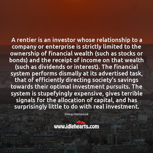 Image, A rentier is an investor whose relationship to a company or enterprise