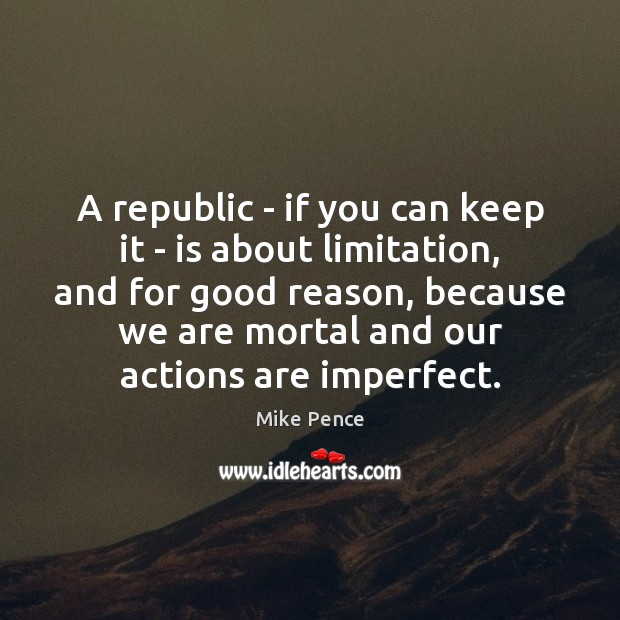 Image, A republic – if you can keep it – is about limitation,